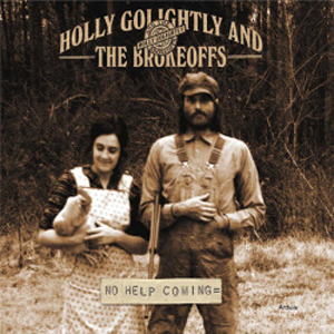 no_help_coming_holly_golightly_and_the_brokeoffs