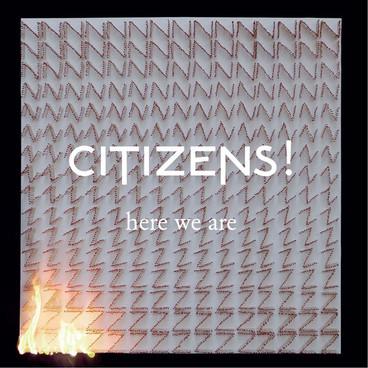 CitizensHereWeAre