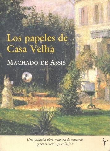 Los papeles de Casa Velha Los papeles de Casa Velha   Joaquim Machado de Assis libros