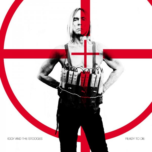 Iggy and the Stooges - Ready to Die_