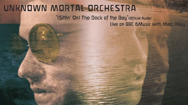 unknown-mortal-orchestra-otis-redding