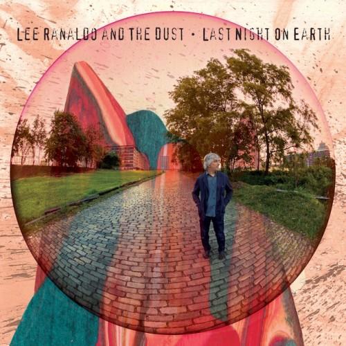 Lee Ranaldo and The Dust - Last night on earth