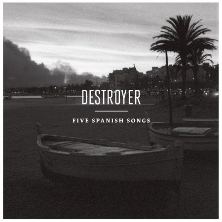 destroyer - spanish songs