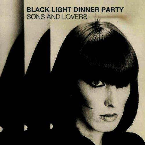 Black Light Dinner Party - Sons and Lovers