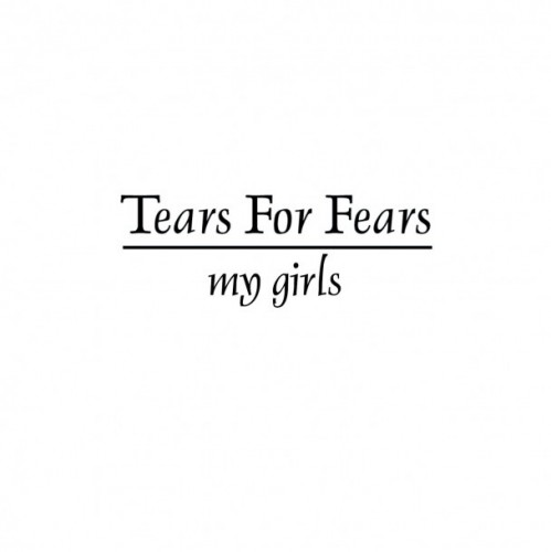Tears for Fears - My Girls