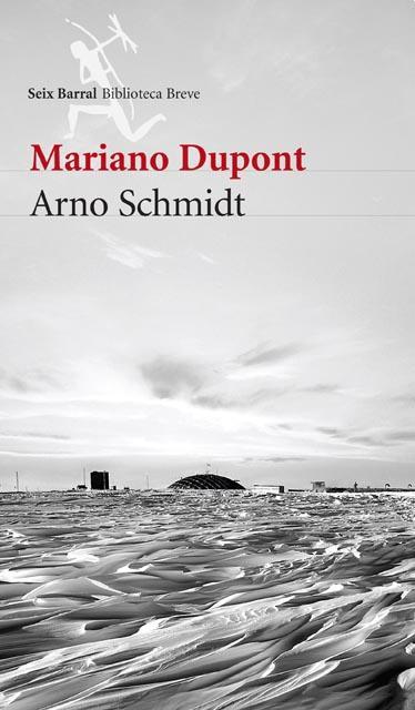 Mariano Dupont - Arno Schmidt
