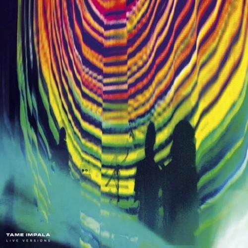 Tame Impala - Live Versions