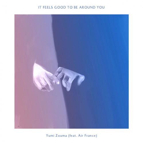 Yumi Zouma - It feels good to be around you