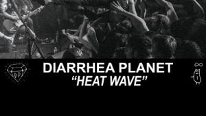 Diarrhea Planet - Heat Wave