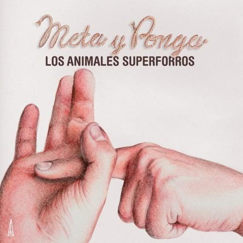 Los Animales Superforros - Meta y ponga