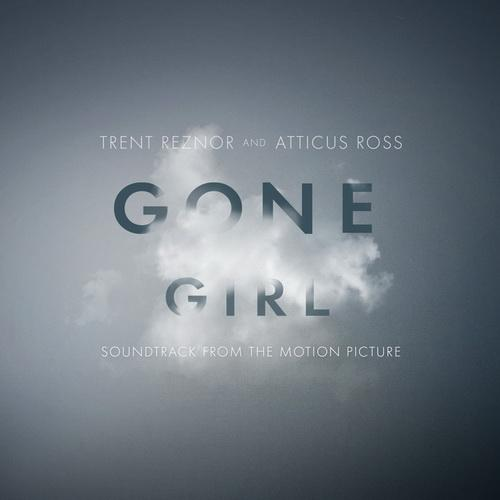 Trent Reznor and Atticus Ross - Gone Girl