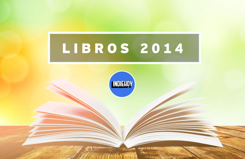 Lo Mejor de Libros en 2014 - Página 3 de 3 - Indie Hoy