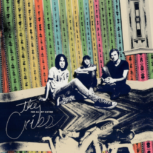 The Cribs - For all my sisters