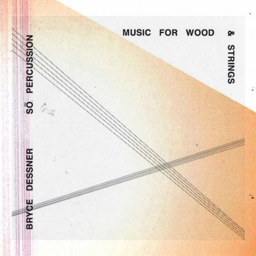 bryce dessner - music for wood strings