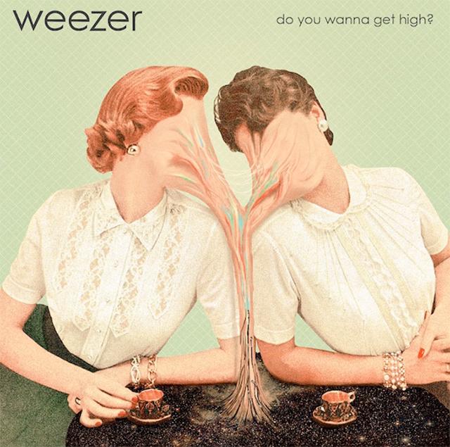 weezer - do you wanna get high