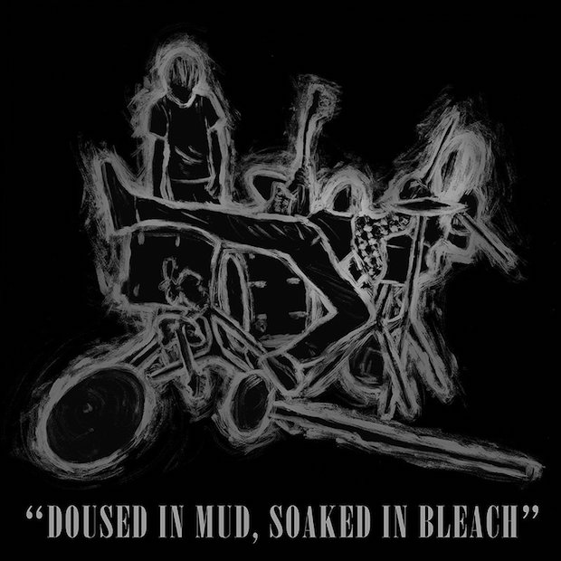 doused in mud soaked in bleach